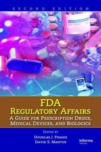 9781420073546: FDA Regulatory Affairs: A Guide for Prescription Drugs, Medical Devices, and Biologics