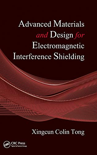 Advanced Materials and Design for Electromagnetic Interference: Xingcun Colin Tong