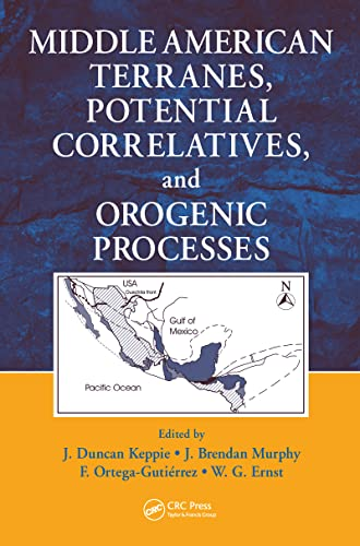 9781420073706: Middle American Terranes, Potential Correlatives, and Orogenic Processes