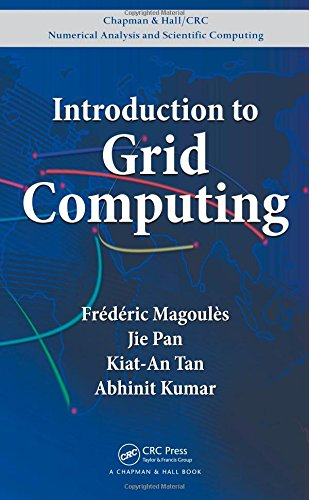 9781420074062: Introduction to Grid Computing (Chapman & Hall/CRC Numerical Analysis and Scientific Computing Series)