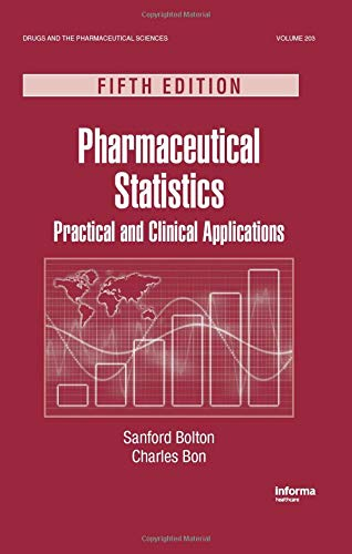 Pharmaceutical Statistics: Practical and Clinical Applications: Charles Bon,Sanford Bolton