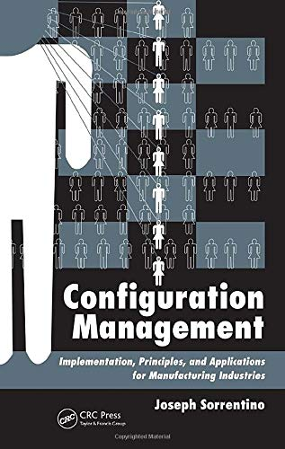 Configuration Management: Implementation, Principles, and Applications for: Sorrentino, Joseph