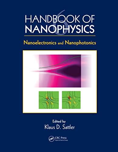 Handbook of Nanophysics: Nanoelectronics and Nanophotonics: Sattler, Klaus D.