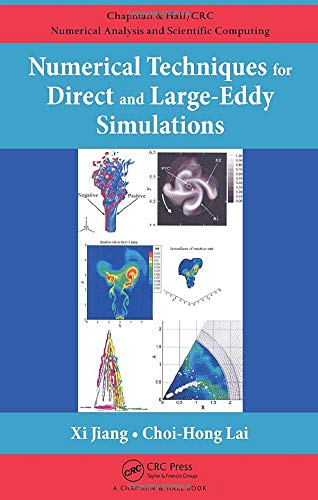 9781420075786: Numerical Techniques for Direct and Large-Eddy Simulations (Chapman & Hall/CRC Numerical Analysis and Scientific Computing Series)