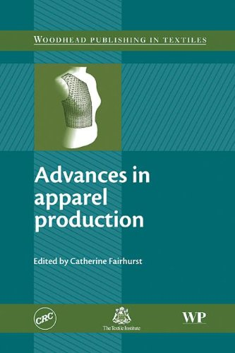 Advances in Apparel Production (Woodhead Publishing in Textiles): CRC Press