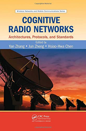 9781420077759: Cognitive Radio Networks: Architectures, Protocols, and Standards (Wireless Networks and Mobile Communications)