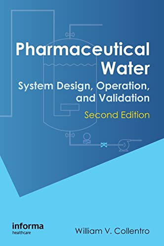 Pharmaceutical Water: System Design, Operation, and Validation,
