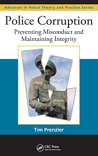 9781420077964: Police Corruption: Preventing Misconduct and Maintaining Integrity (Advances in Police Theory and Practice)