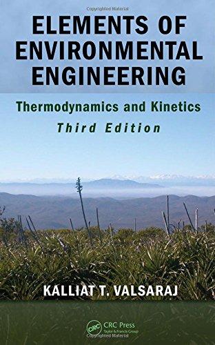 Elements Of Environmental Engineering: Thermodynamics And Kinetics: Valsaraj,K.T.