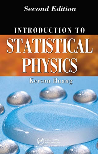 Introduction To Statistical Physics, 2Nd Edn: Kerson Huang