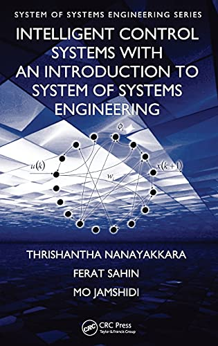 9781420079241: Intelligent Control Systems with an Introduction to System of Systems Engineering