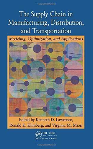 9781420079456: The Supply Chain in Manufacturing, Distribution, and Transportation: Modeling, Optimization, and Applications