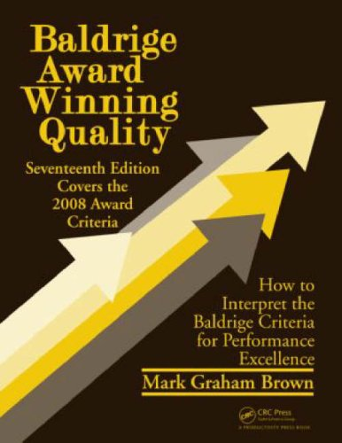 9781420080148: Baldrige Award Winning Quality: How to Interpret the Baldrige Criteria for Performance Excellence, 17th Edition