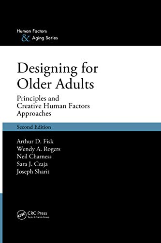 9781420080551: Designing for Older Adults: Principles and Creative Human Factors Approaches, Second Edition (Human Factors and Aging Series)
