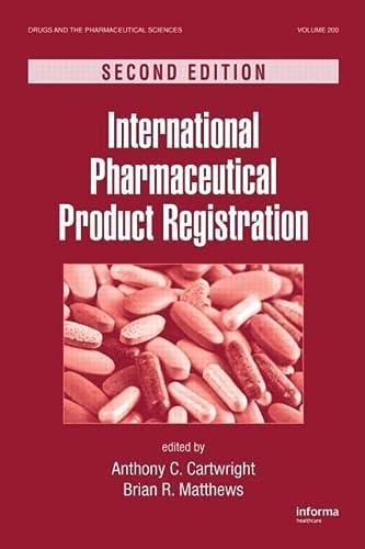 INTERNATIONAL PHARMACEUTICAL PRODUCT REGISTRATION, 2ND EDITION (ORIGINAL: Cartwright