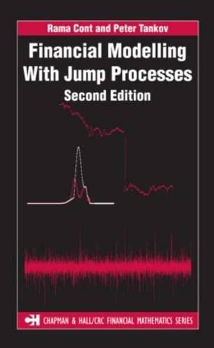 9781420082197: Financial Modelling with Jump Processes, Second Edition (Chapman & Hall/CRC Financial Mathematics Series)