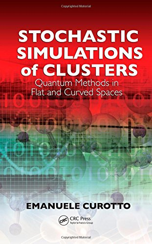 Stochastic Simulations of Clusters: Quantum Methods in Flat and Curved Spaces: Emanuele Curotto