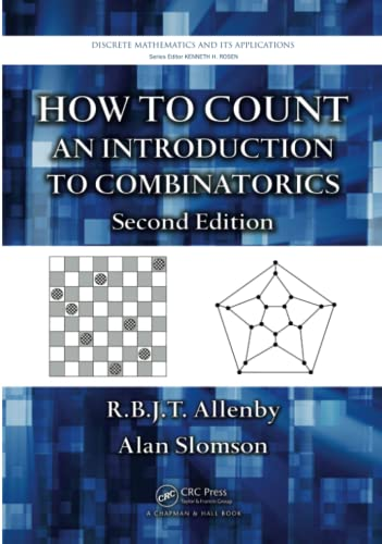 9781420082609: How to Count: An Introduction to Combinatorics, Second Edition (Discrete Mathematics & Its Application)