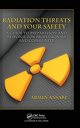 9781420083613: Radiation Threats and Your Safety: A Guide to Preparation and Response for Professionals and Community