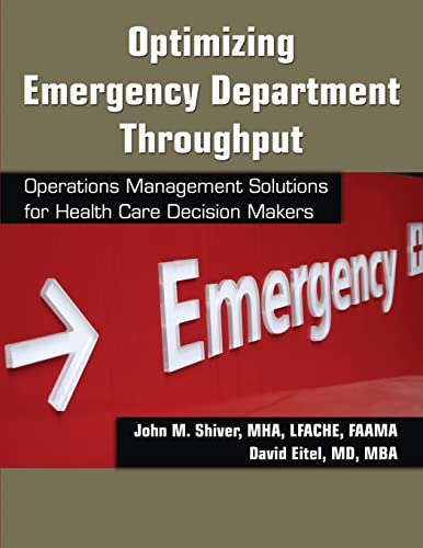 9781420083774: Optimizing Emergency Department Throughput: Operations Management Solutions for Health Care Decision Makers