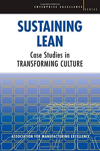 9781420083798: Sustaining Lean: Case Studies in Transforming Culture (Enterprise Excellence)