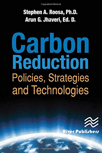 Carbon Reduction: Policies, Strategies and Technologies: Stephen A. Roosa, Arun G. Jhaveri