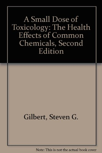 9781420084030: A Small Dose of Toxicology: The Health Effects of Common Chemicals, Second Edition