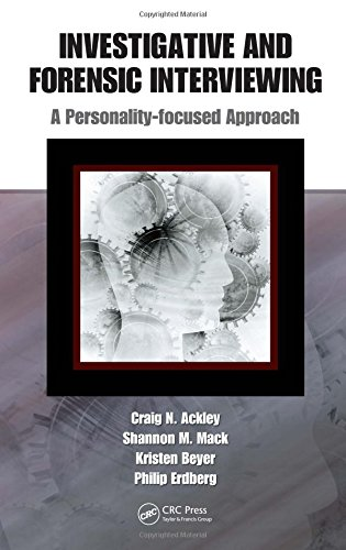 9781420084252: Investigative and Forensic Interviewing: A Personality-focused Approach