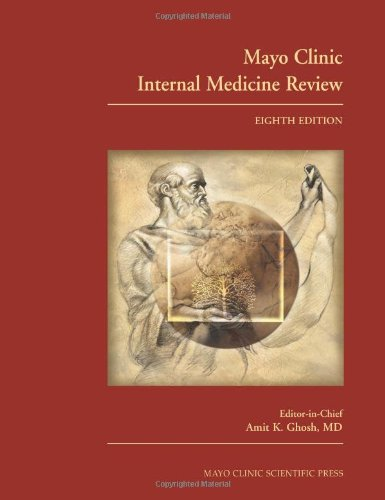 Mayo Clinic Internal Medicine Review, Eighth Edition