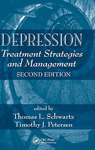 Depression: Treatment Strategies and Management: Schwartz, Thomas L.; Petersen, Timothy J. (editors...