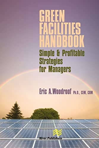 Green Facilities Handbook: Simple and Profitable Strategies for Managers: Woodroof, Eric