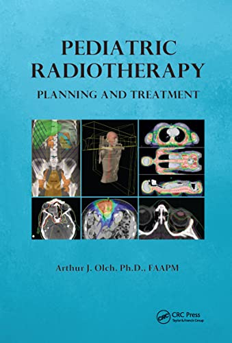 Pediatric Radiotherapy Planning and Treatment: Arthur J. Olch