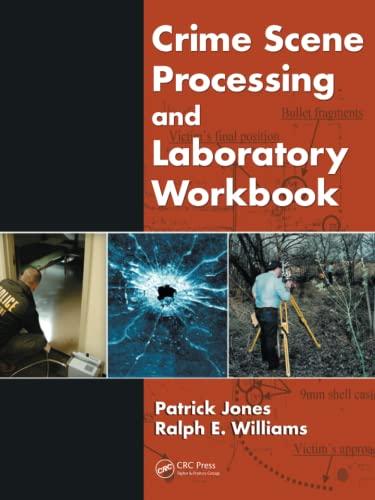 9781420085426: Crime Scene Processing and Laboratory Workbook