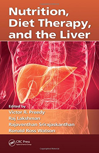 Nutrition, Diet Therapy, and the Liver: Editor-Victor R. Preedy;
