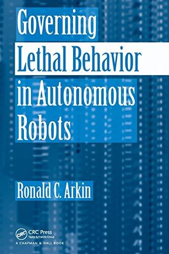 9781420085945: Governing Lethal Behavior in Autonomous Robots
