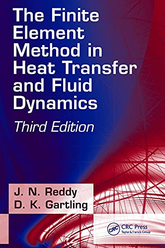 9781420085983: The Finite Element Method in Heat Transfer and Fluid Dynamics, Third Edition (Applied and Computational Mechanics)