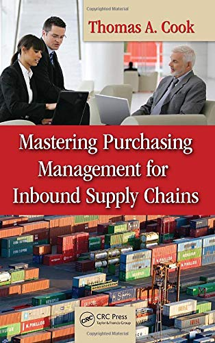 Mastering Purchasing Management for Inbound Supply Chains (9781420086195) by Thomas A. Cook