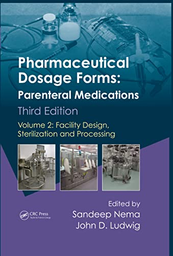 Pharmaceutical Dosage Forms - Parenteral Medications: Facility Design, Sterilization and Processing...