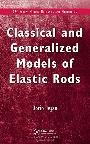 Classical and Generalized Models of Elastic Rods: Iesan, D.