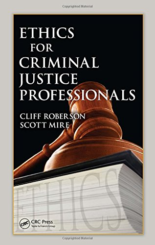 Ethics for Criminal Justice Professionals (1420086707) by Cliff Roberson; Scott Mire