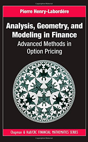 9781420086997: Analysis, Geometry, and Modeling in Finance: Advanced Methods in Option Pricing (Chapman and Hall/CRC Financial Mathematics Series)