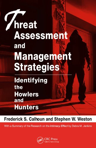 Threat Assessment and Management Strategies: Identifying the: Calhoun, Frederick S.;