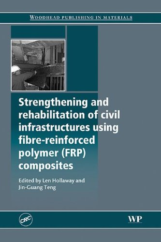 9781420087741: Strengthening and Rehabilitation of Civil Infrastructures Using Fibre-Reinforced Polymer (FRP) Composites (Woodhead Publishing in Materials)