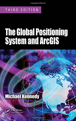 9781420087994: The Global Positioning System and ArcGIS, Third Edition
