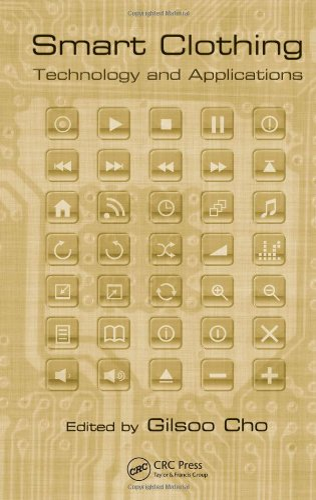 Smart Clothing: Technology and Applications (Human Factors and Ergonomics): CRC Press