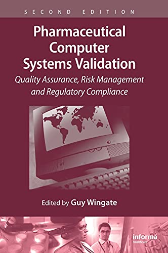 9781420088946: Pharmaceutical Computer Systems Validation: Quality Assurance, Risk Management and Regulatory Compliance