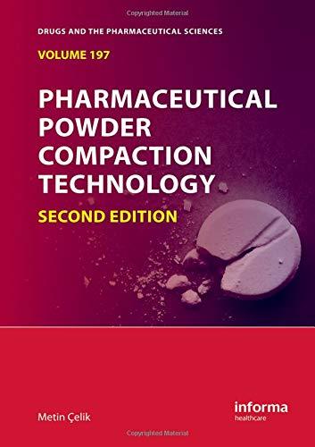 Pharmaceutical Powder Compaction Technology 2Ed Vol 197: Celik M.