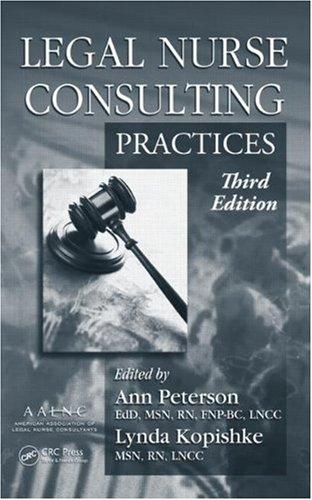 Legal Nurse Consulting,: Principles and Practices, Third: William Bentley