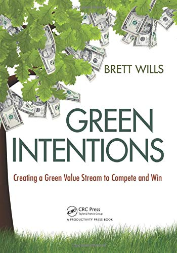 9781420089615: Green Intentions: Creating a Green Value Stream to Compete and Win