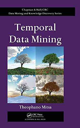 9781420089769: Temporal Data Mining (Chapman & Hall/CRC Data Mining and Knowledge Discovery Series)